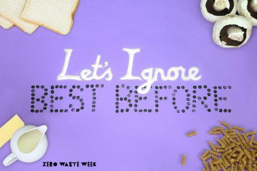 let's ignore best before zero waste week