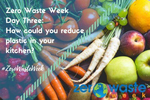 zero waste week 2018 day three challenge - reducing plastic in the kitchen