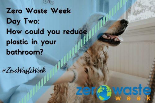 zero waste week 2018 day 2 challenge - reducing plastic in the bathroom