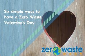 six ways to have a zero waste valentines day