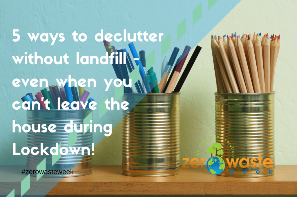5 ways to declutter without landfill - even when you can't leave the house - anyjunk
