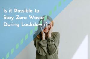 zero waste during lockdown
